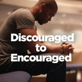 Discouraged to Encouraged